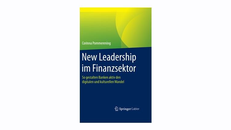 Buchtipp: New Leadership im Finanzsektor - Corinna Pommerening