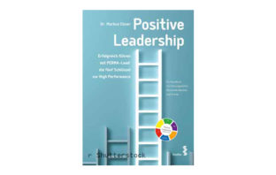 Buchtipp: Positive Leadership von Markus Ebner - Erfolgreich führen mit PERMA-Lead