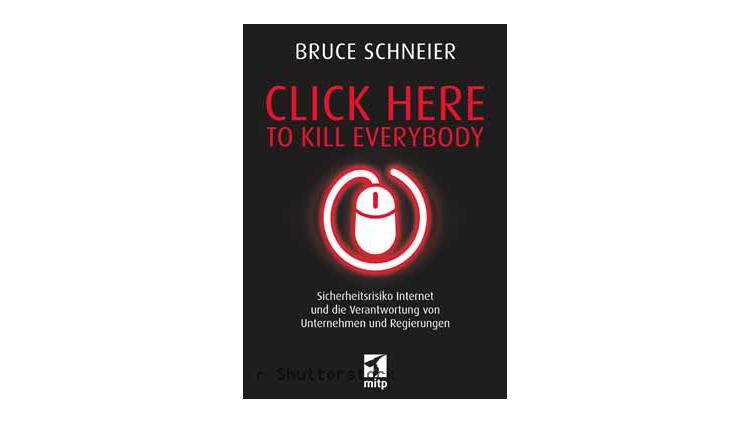 Buchtipp: Click Here to Kill Everybody von Bruce Schneier