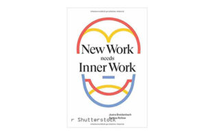 Buchtipp: New Work needs Inner Work von Joana Breidenbach und Bettina Rollow