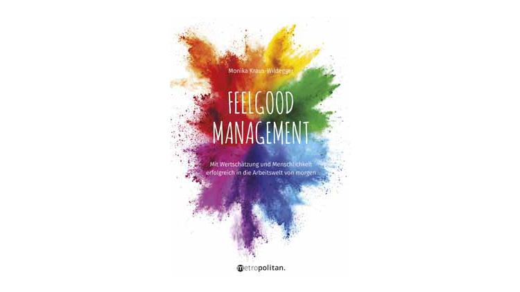 Buchtipp: Feelgood Management - Monika Kraus-Wildegger