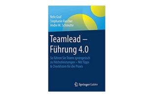Buchtipp: Teamlead – Führung 4.0 - Teams zu Höchstleistungen führen