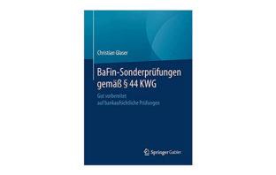 Buchtipp: BaFin-Sonderprüfungen gemäß §44 KWG, Christian Glaser