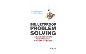 Buchtipp: Bulletproof Problem Solving