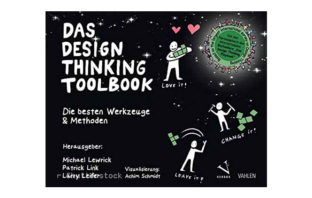 Buchtipp: Das Design Thinking Toolbook - Lewrick , Link, Leifer