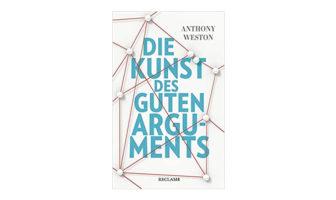 Buchtipp: Die Kunst des guten Arguments von Anthony Weston