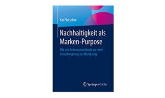 Buchtipp: Nachhaltigkeit als Marken-Purpose - Kai Platschke