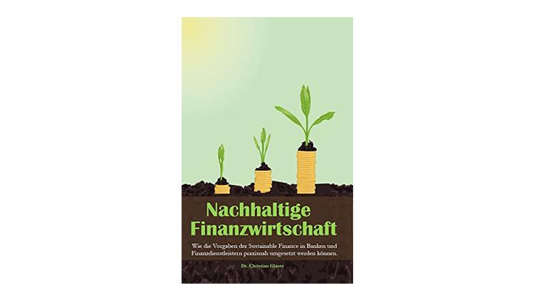 Buchtipp: Nachhaltige Finanzwirtschaft - Christian Glaser