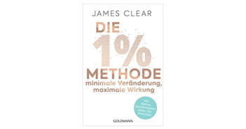 Buchtipp: Die 1%-Methode – Minimale Veränderung, maximale Wirkung